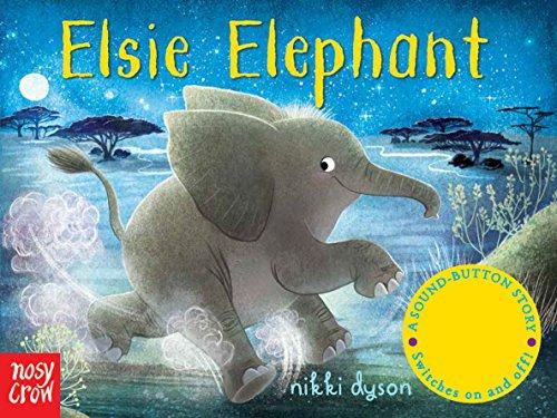 Elsie Elephant - Sound-Button Stories: Elsie Elephant (A Sound-Button Story)