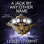 A Jack by Any Other Name: The Space Operetta Series, Book 1 | Lesley L. Smith