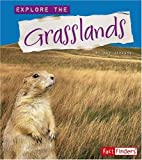 Explore the Grasslands (Explore the Biomes series)