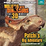 Walking with Dinosaurs: Patchi's Big Adventure (Walking With Dinosaurs the 3d Movie) by Bright, J. E. (2013) Paperback