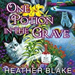 One Potion in the Grave: Magic Potion Mystery, Book 2 | Heather Blake
