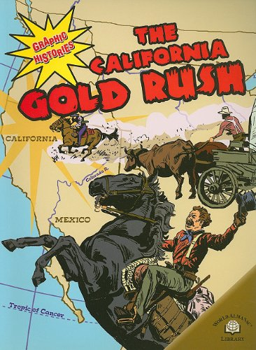 The California Gold Rush (Graphic Histories)