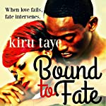 Bound to Fate: Bound Series, Book 1 | Kiru Taye