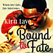 Bound to Fate: Bound Series, Book 1 | Kiru Taye