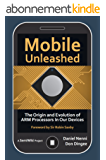 Mobile Unleashed: The Origin and Evolution of ARM Processors in our Devices (English Edition)
