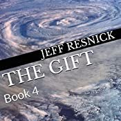 The Gift: Book 4 | Jeff Resnick