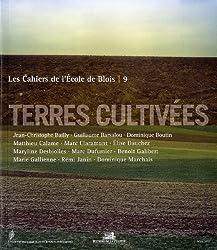 Les cahiers de l'Ecole de Blois, N° 9, Mars 2011 : Terres cultivées