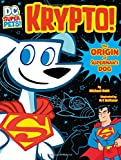 img - for Krypto: The Origin of Superman's Dog (DC Super-Pets Origin Stories) book / textbook / text book