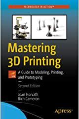 Mastering 3D Printing: A Guide to Modeling, Printing, and Prototyping Kindle Edition