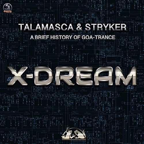 Talamasca And Stryker - A Brief History Of Goa - Trance X - Dream - (DCREP062) - WEB - FLAC - 2017 - BLACKFLAC Download