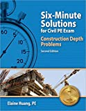img - for Six-Minute Solutions for Civil PE Exam: Construction Depth Problems book / textbook / text book