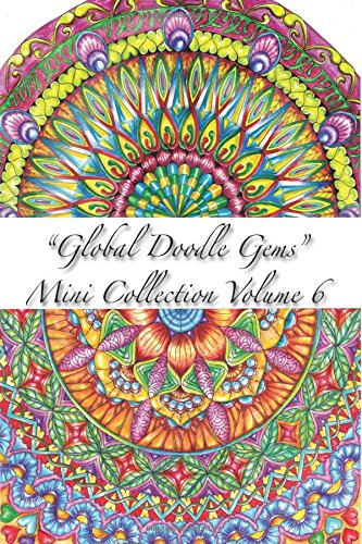 Global Doodle Gems Mini Collection Volume 6: Adult Coloring Book Pocket Gems for you to bring along !""