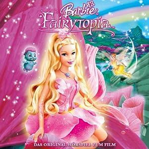 Barbie Fairytopia (Das Original-Hörspiel zum Film) Hörspiel