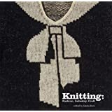 Knitting: Fashion, Industry, Craft