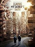 Leaving My Father's Faith