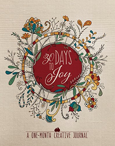 30 Days to Joy: A One-Month Creative Journal