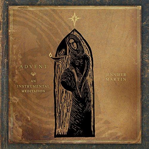Jennifer Martin - Advent: An Instrumental Meditation (2016)