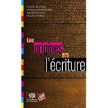 Les Origines de l'écriture (Le collège) (French Edition)