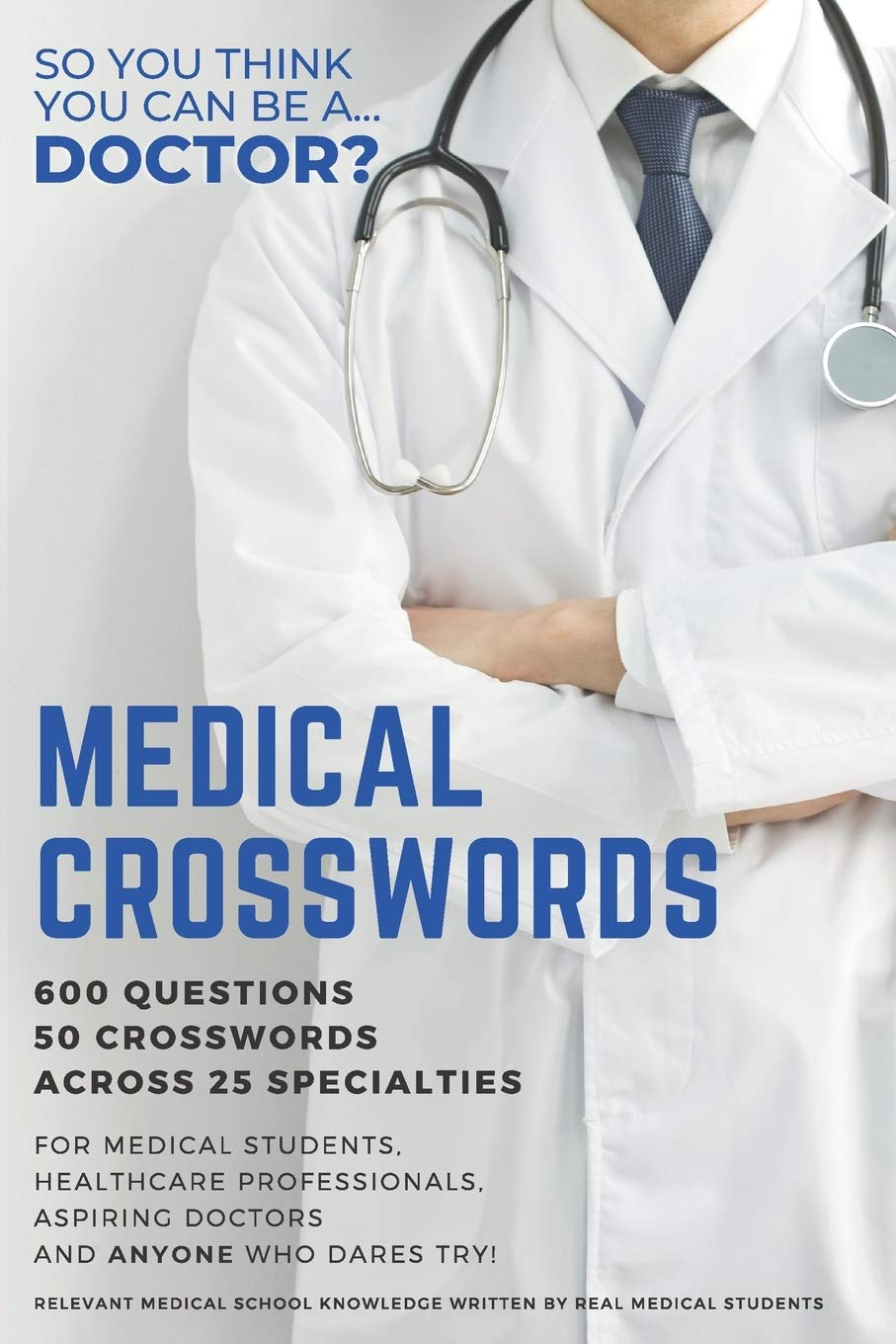 Medical Crosswords So You Think You Can Be A Doctor Perfect Gift For Aspiring Doctors Medical Students And People Who Like A Challenge Amazon Co Uk Pearson Dominic 9798571577489 Books