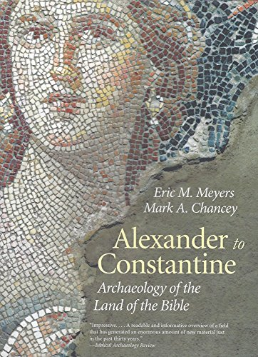 Alexander to Constantine: Archaeology of the Land of the Bible, Volume III (The Anchor Yale Bible Reference Library)