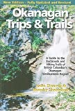 img - for Okanagan Trips and Trails: A Guide to the Backroads and Hiking Trails of British Columbia's Okanagan-Similkameen Region by Murphy Shewchuk (2006-04-27) book / textbook / text book
