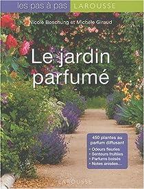 Le jardin parfumé par Boschung