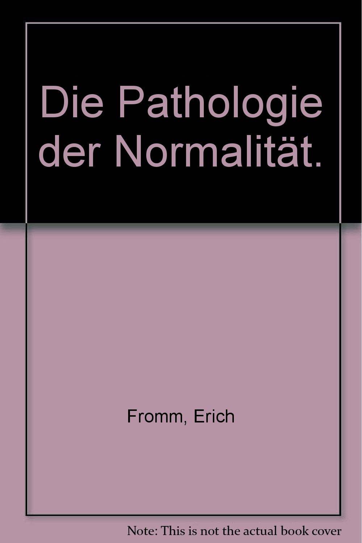 Die Pathologie der Normalität: Zur Wissenschaft vom Menschen (Schriften aus dem Nachlass)