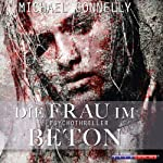 Die Frau im Beton (Harry Bosch 3) | Michael Connelly