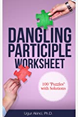 "Dangling Participle Worksheet: 100 ""Puzzles"" with Solutions Kindle Edition"