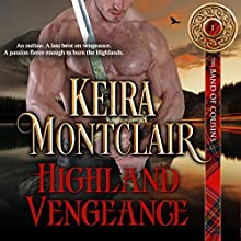 Highland Vengeance: The Band of Cousins, Book 1 Audiobook by Keira Montclair Narrated by Paul Woodson