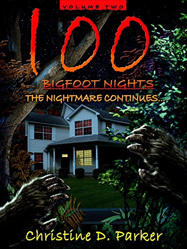100 Bigfoot Nights: The Nightmare Continues