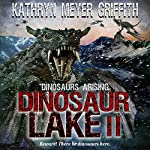 Dinosaur Lake II : Dinosaurs Arising, Book 2 | Kathryn Meyer Griffith