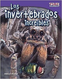 Debra J. Housel - Los Invertebrados Increibles / Incredible Invertebrates