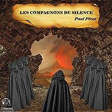 Les compagnons du silence | Livre audio Auteur(s) : Paul Féval Narrateur(s) : Emmanuelle Lemée