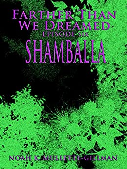 Shamballa (Farther Than We Dreamed Book 6) by [Mullette-Gillman, Noah K.]