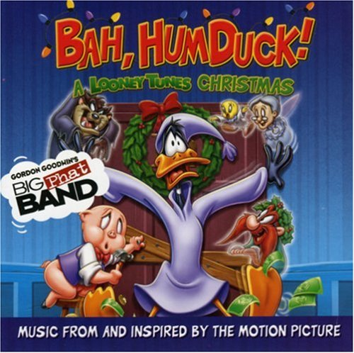 Gordon Goodwin's Big Phat Band - Bah, Humduck! A Looney Tunes ...