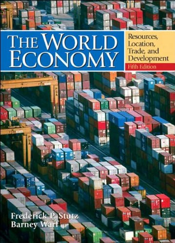 The World Economy: Resources, Location (text only) 5 edition by F.P.Stutz.B.Warf