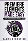 Premiere Elements Made Easy: Turn Your Videos Into Movies (Computers Made Easy)