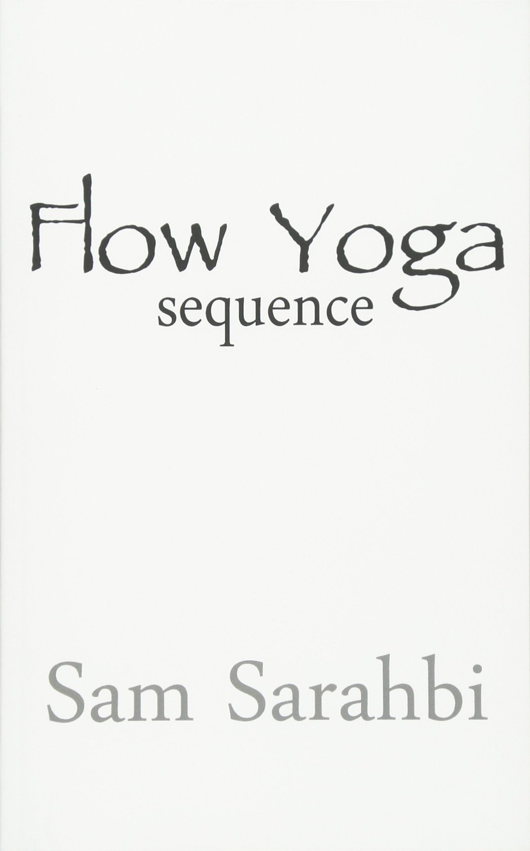 Flow Yoga Sequence: Vinyasa Yoga Sequence Script: Volume 1 ...