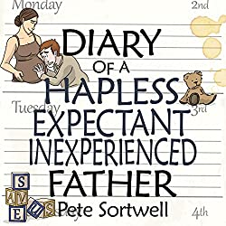 The Diary of an Expectant, Hapless & Inexperienced Father: Pregnancy - Nine Months