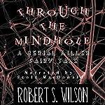 Through the Mindhole: A Serial Killer Fairy Tale | Robert S. Wilson