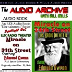 Miracle on 34th Street: A Special Lux Theater Episode Plus Special Commentary | Bill Mills