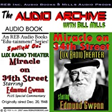 Miracle on 34th Street: A Special Lux Theater Episode Plus Special Commentary Radio/TV Program by Bill Mills Narrated by Edmund Gwenn, Maureen O'Hara, John Payne, Bill Mills
