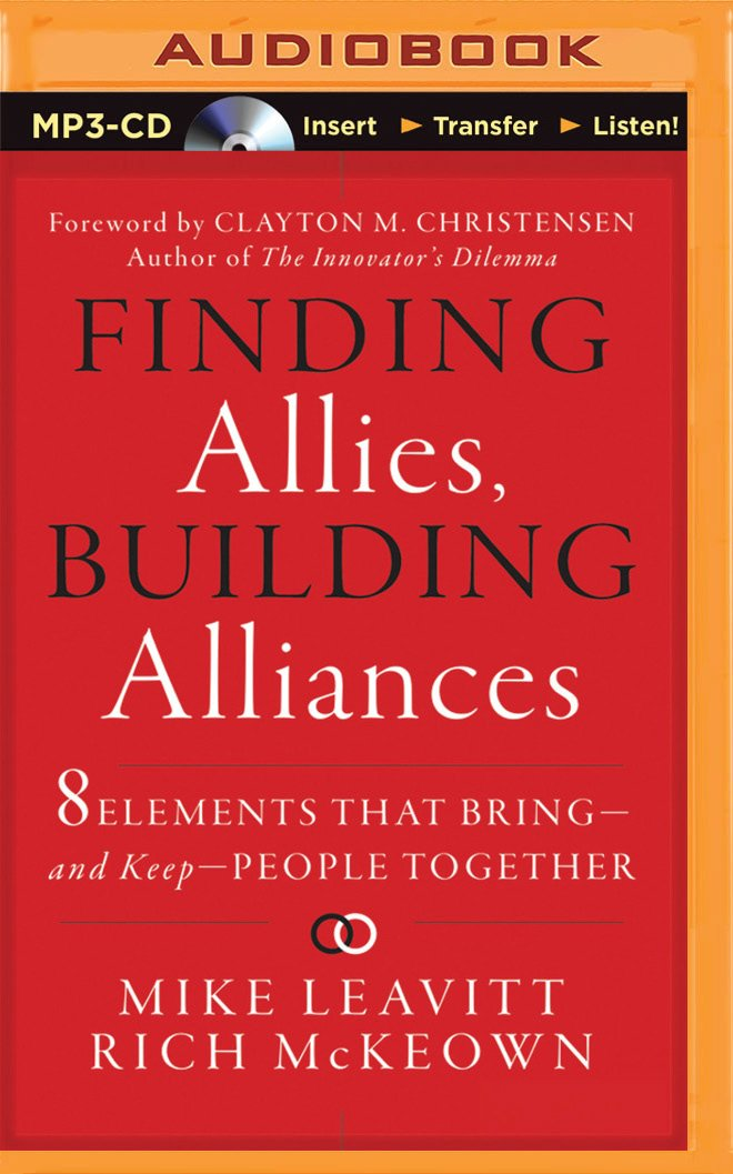 Read Online Finding Allies, Building Alliances: 8 Elements that Bring - and Keep - People Together pdf