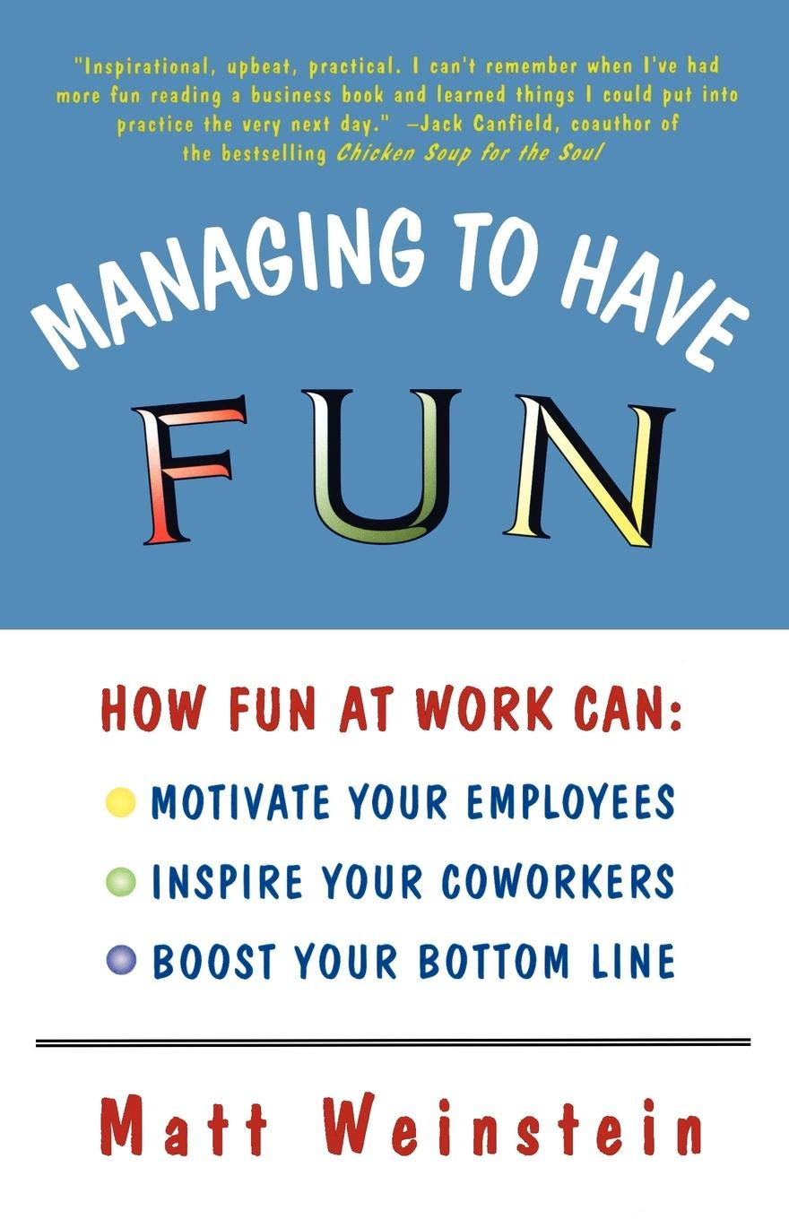 Managing to Have Fun: How Fun at Work Can Motivate Your