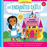 Lift-a-Flap Language Learners: The Enchanted Castle: An English/Spanish Lift-a-Flap Fairy Tale Adventure! (Spanish Edition)