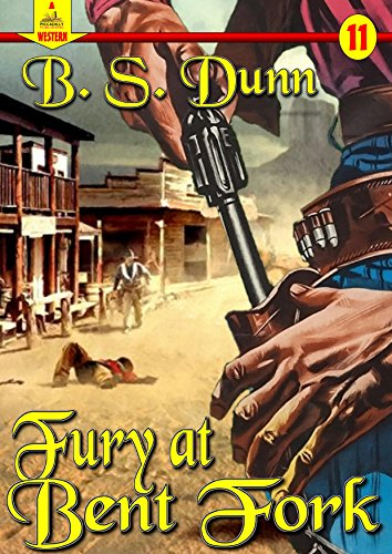 A Piccadilly Publishing Western 11: Fury at Bent Fork