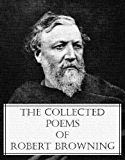 The Collected Poems of Robert Browning (78 classic poems with an active table of contents)