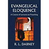 Evangelical Eloquence: A Course of Lectures of Preaching