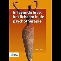 In levende lijve: het lichaam in de psychotherapie